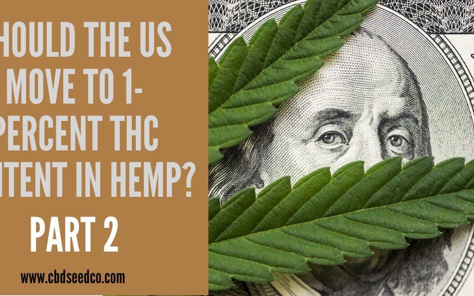1% thc hemp part 2