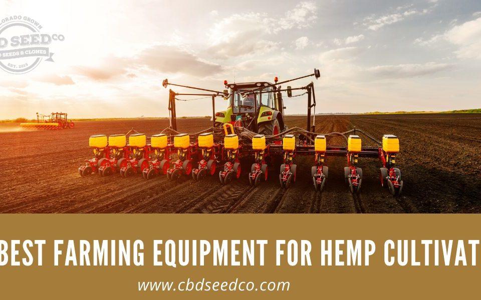 the best farming equipment for hemp cultivation