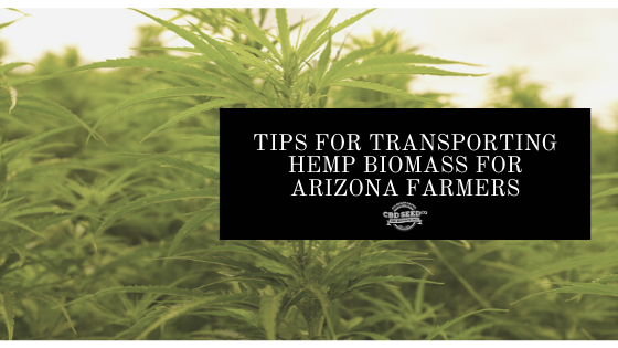 tips for transporting hemp biomass for arizona farmers