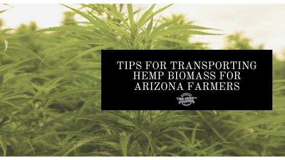 tips for transporting hemp biomass for arizona farmers