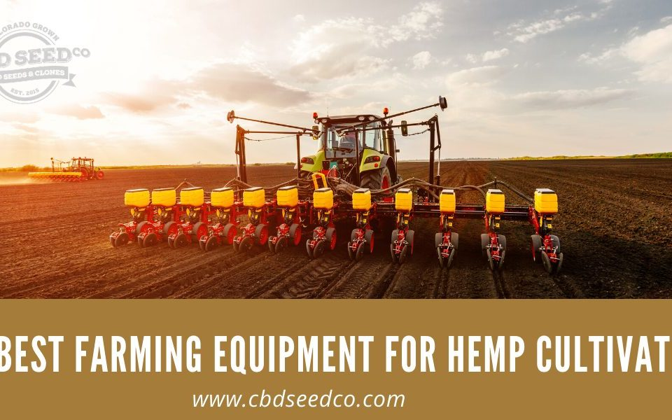 the best farming equipment for hemp cultivation